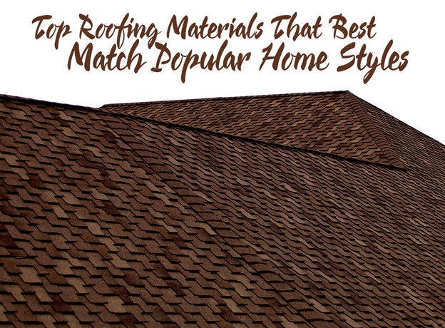 Top Roofing Materials That Best Match Popular Home Styles