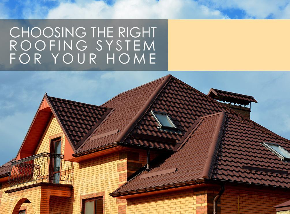 Choosing the right roofing system for your home for Roof right