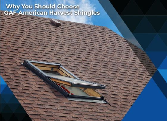 Why You Should Choose GAF American Harvest Shingles